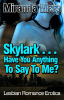 Skylark     Have You Anything to Say to Me