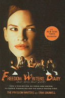 The Freedom Writers Diary  How a Teacher and 150 Teens Used Writing to Change Themselves and the World Around Them