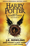 Harry Potter and the Cursed Child - Parts One and Two  : The Official Script Book of the Original West End Production Special Rehearsal Edition