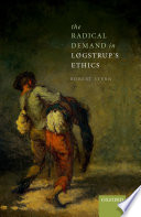 The Radical Demand in L  gstrup s Ethics