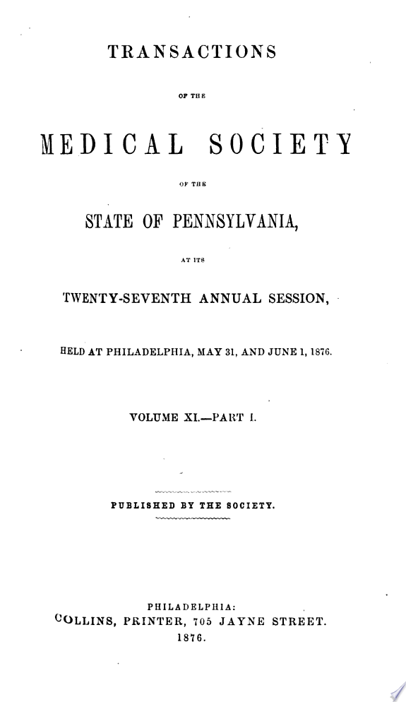 Transactions of the Medical Society of the State of Pennsylvania at Its . . . Annual Session . .
