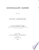 Electro ballistic Machines and the Schultz  Chronoscope   With plates