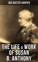 The Life & Work of Susan B. Anthony Pdf/ePub eBook