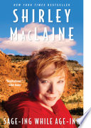 """Sage-ing While Age-ing"" by Shirley MacLaine"