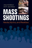 Mass Shootings: Media, Myths, and Realities