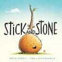 Stick and Stone