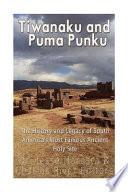 Tiwanaku and Puma Punku