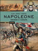 Napoleone. Ascesa e caduta