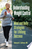 Understanding Weight Control  Mind and Body Strategies for Lifelong Success