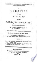 Trait De La Divinit De N Tre Seigneur Jesus Christ The Deity Of Jesus Christ Essential To The Christian Religion A Treatise On The Divinity Of Our Lord Jesus Christ A New Edition Of The English Translation Revised By Abraham Booth