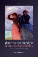 Determinism, Freedom, and Moral Responsibility