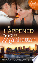 It Happened in Manhattan  Affair with the Rebel Heiress   The Billionaire s Bidding   Tall  Dark   Cranky