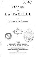 L'ennemi de la famille par le c.te Ag. de Gasparin
