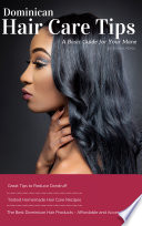 Dominican Hair Care Tips