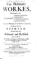 Van Helmont s Workes  containing his     Philosophy  Physick  Chirurgery  Anatomy  wherein the philosophy of the schools is examined  the errours therein refuted  and the whole art reformed      done into English by J  C   i e  J  Chandler   sometime of M  H  Oxon   With the autograph of R  Southey