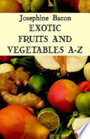 Exotic Fruit and Vegetables A Z