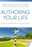 Authoring Your Life  : Developing an Internal Voice to Navigate Life's Challenges