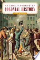 America s Forgotten Colonial History