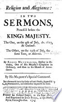 Religion And Allegiance In Two Sermons Preach D Before The King S Majesty 1627 Etc