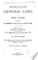 General Laws of New York Containing All Amendments to the Close of the Session of 1900