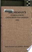 Brinkman's Cumulatieve catalogus van boeken de in Nederland en vlaanderen zijn uitgegeven of herdrukte