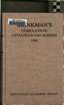 Brinkman S Cumulatieve Catalogus Van Boeken De In Nederland En Vlaanderen Zijn Uitgegeven Of Herdrukte