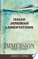 Immersion Bible Studies Isaiah Jeremiah Lamentations