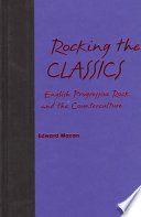 """""""Rocking the Classics: English Progressive Rock and the Counterculture"""" by Edward L. Macan, Edward Macan"""