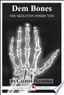 Dem Bones The Skeleton Inside You