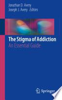 The Stigma of Addiction