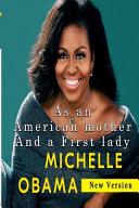 Michelle Obama As an American Mother and a First Lady