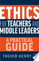 Ethics for Teachers and Middle Leaders Book