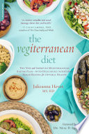 """""""The Vegiterranean Diet: The New and Improved Mediterranean Eating Plan with Deliciously Satisfying Vegan Recipes for Optimal Health"""" by Julieanna Hever"""