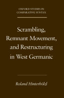 Scrambling  Remnant Movement  and Restructuring in West Germanic