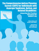 The Comprehensive Autism Planning System  CAPS  for Individuals with Asperger Syndrome  Autism  and Related Disabilities