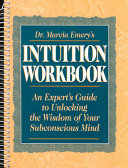 Dr  Marcia Emery s Intuition Workbook