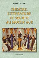 Théâtre, littérature et société au moyen âge