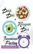 Dash Diet   Ketogenic Diet   Intermittent Fasting For Women Over 50