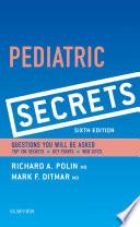 """Pediatric Secrets E-Book"" by Richard A. Polin, Mark F. Ditmar"