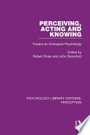 Perceiving  Acting and Knowing