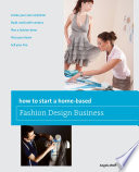 """""""How to Start a Home-based Fashion Design Business"""" by Angela Wolf"""
