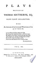 The fate of Capua  The Spartan dame  Money the mistress  A letter from the Earl of Orrey to Thomas Southerne Book