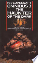 The Haunter Of The Dark And Other Tales H P Lovecraft Omnibus Book 3