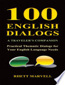 100 English Dialogs   A Traveler   s Companion   Practical Thematic Dialogs for Your English Language Needs