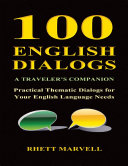100 English Dialogs - A Traveler's Companion - Practical Thematic Dialogs for Your English Language Needs