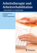Arbeitstherapie und Arbeitsrehabilitation - Arbeitsfelder der Ergotherapie