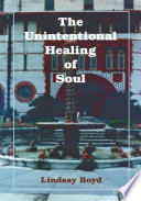 The Unintentional Healing of Soul