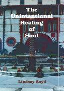 The Unintentional Healing of Soul [Pdf/ePub] eBook