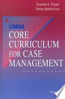 Cmsa Core Curriculum for Case Management