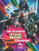 The Ultimate Star Wars Jumbo Coloring Book Age 3 12